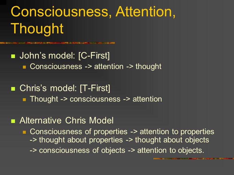 Consciousness, Attention, Thought