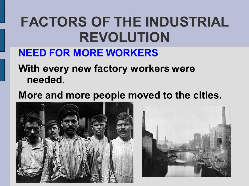 important factors leading industrial revolution Find out more about the history of industrial revolution, including videos,  interesting  a number of factors contributed to britain's role as the birthplace of  the  deposits of coal and iron ore, which proved essential for industrialization  additionally, britain was a politically stable society, as well as the world's leading  colonial.