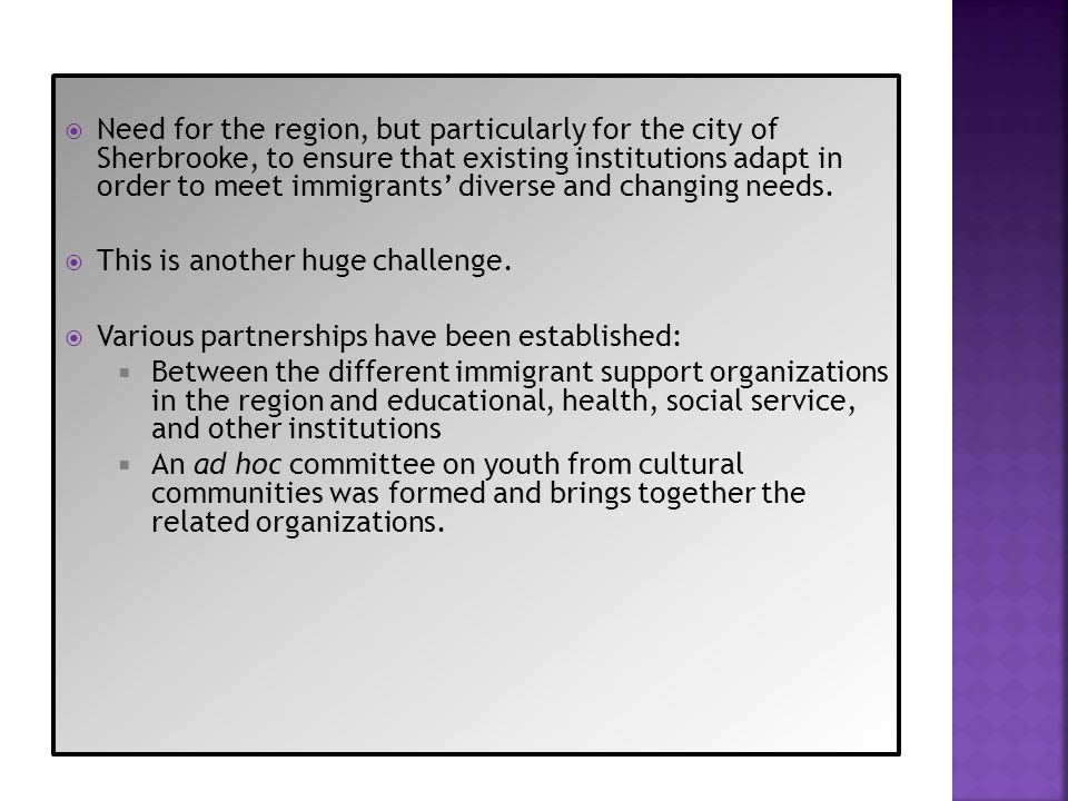 Need for the region, but particularly for the city of Sherbrooke, to ensure that existing institutions adapt in order to meet immigrants' diverse and changing needs.