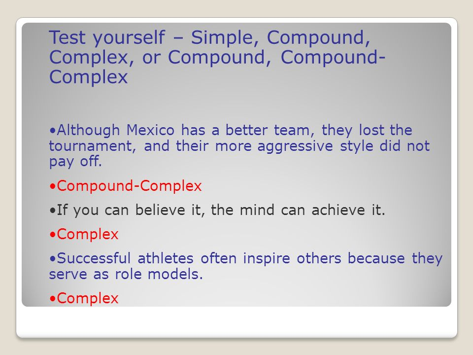 Test yourself – Simple, Compound, Complex, or Compound, Compound-Complex