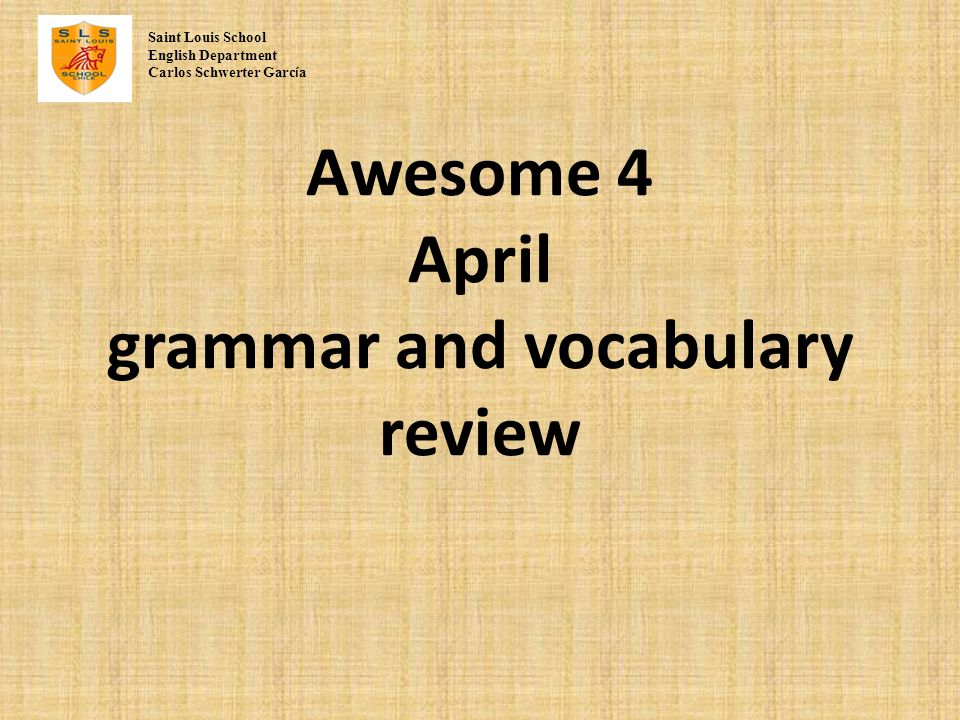 Awesome 4 April grammar and vocabulary review