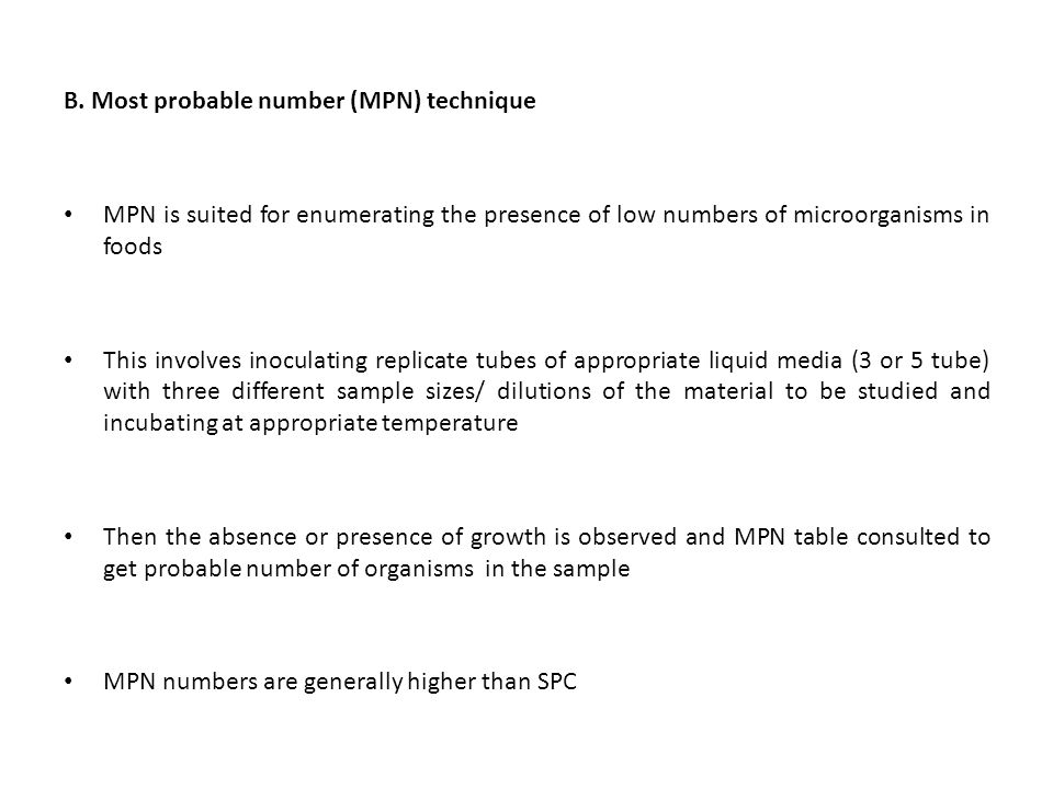 B. Most probable number (MPN) technique