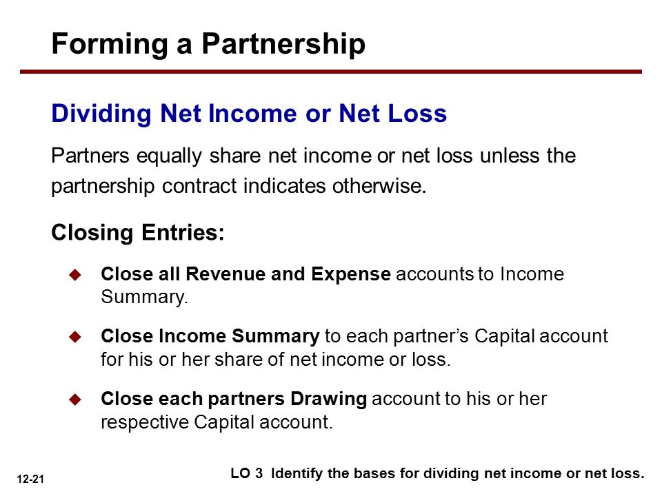 Forming a Partnership Dividing Net Income or Net Loss Closing Entries: