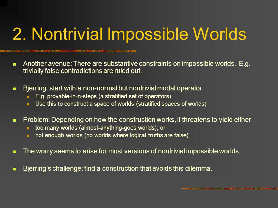 2. Nontrivial Impossible Worlds