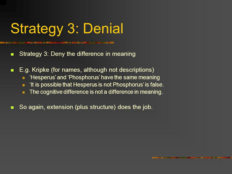 Strategy 3: Denial Strategy 3: Deny the difference in meaning