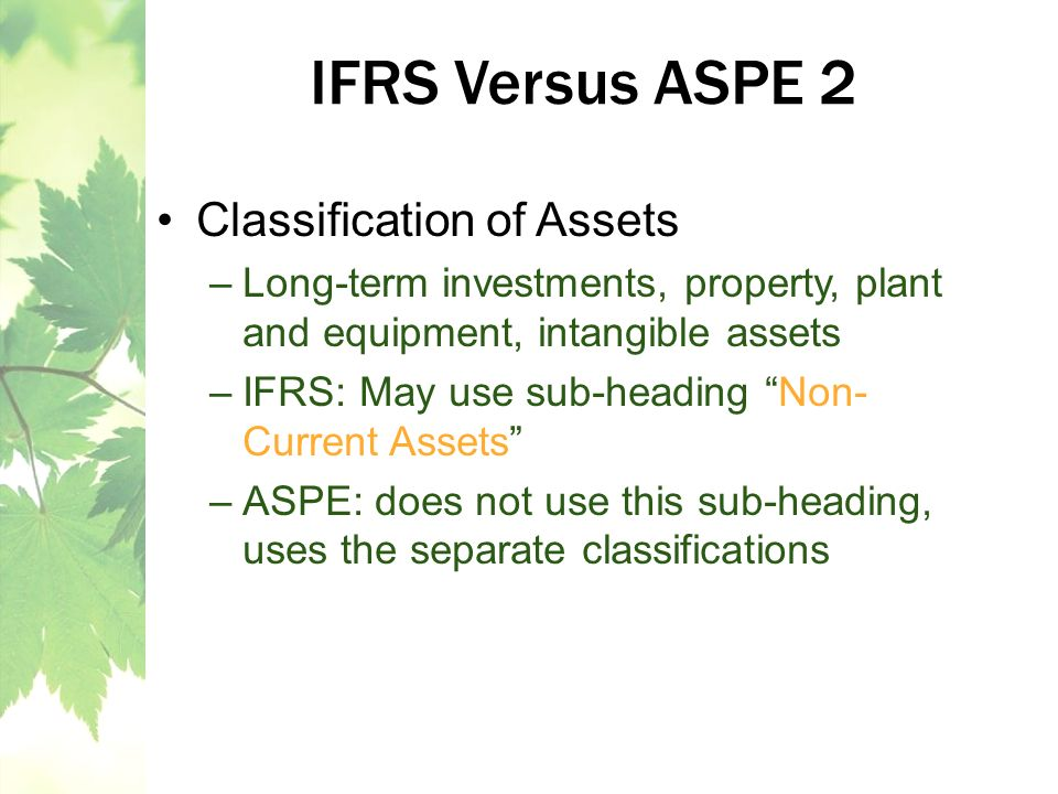 IFRS Versus ASPE 2 Classification of Assets