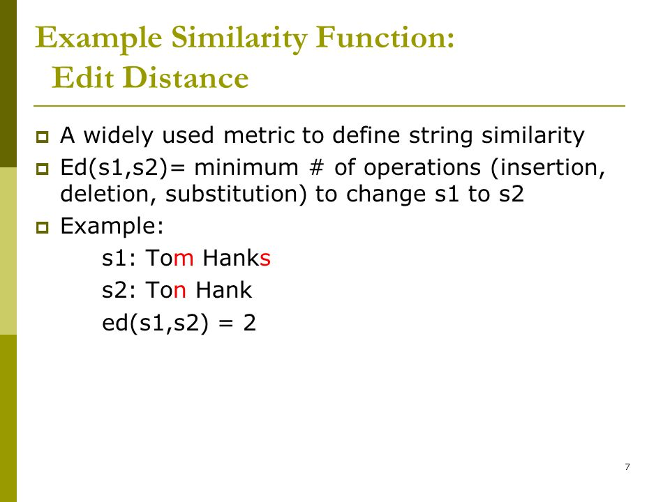 Example Similarity Function: Edit Distance