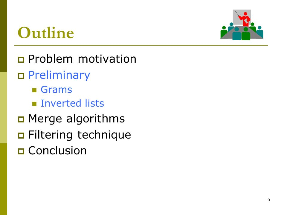 Outline Problem motivation Preliminary Merge algorithms
