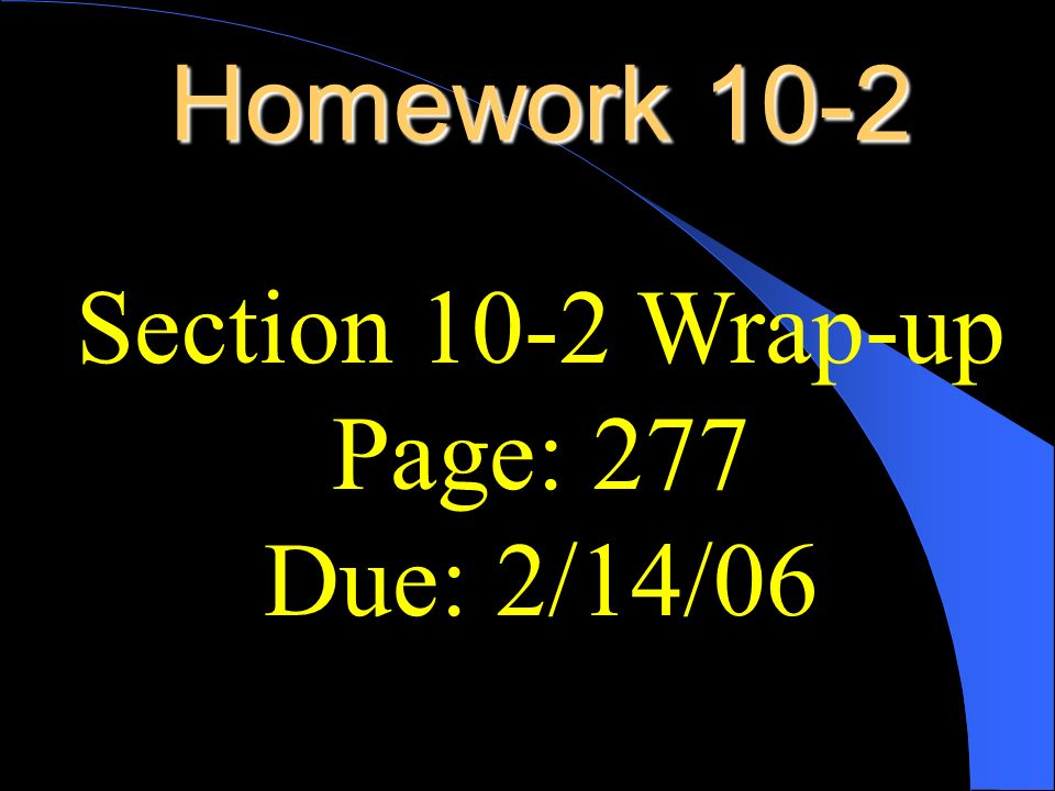 Section 10-2 Wrap-up Page: 277