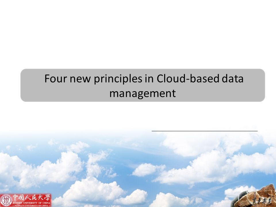 Four new principles in Cloud-based data management