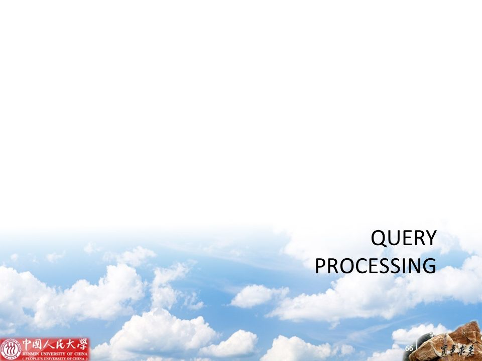 QUERY PROCESSING 66