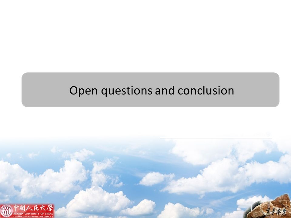 Open questions and conclusion
