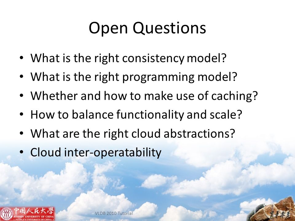 Open Questions What is the right consistency model
