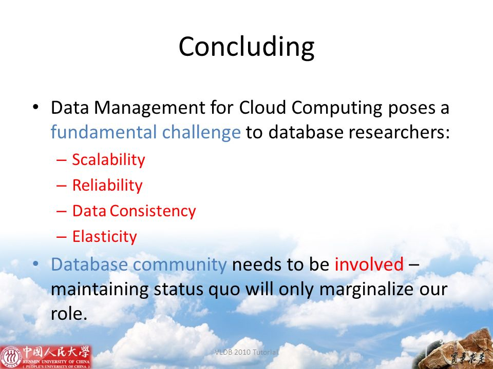 Concluding Data Management for Cloud Computing poses a fundamental challenge to database researchers: