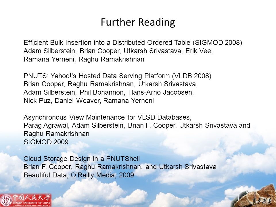 Further Reading Efficient Bulk Insertion into a Distributed Ordered Table (SIGMOD 2008)