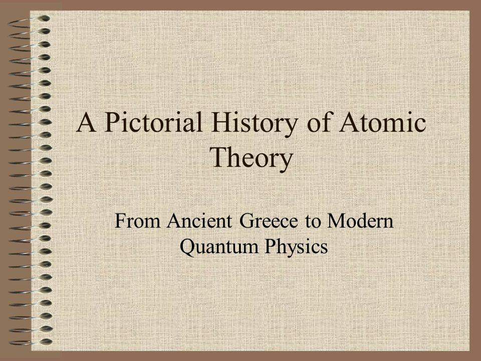 an analysis of the atomic theory in ancient greece and the modern society This article offers a history of mathematics from ancient geometry number theory numerical analysis early islamic mathematics and the mathematics of greece.
