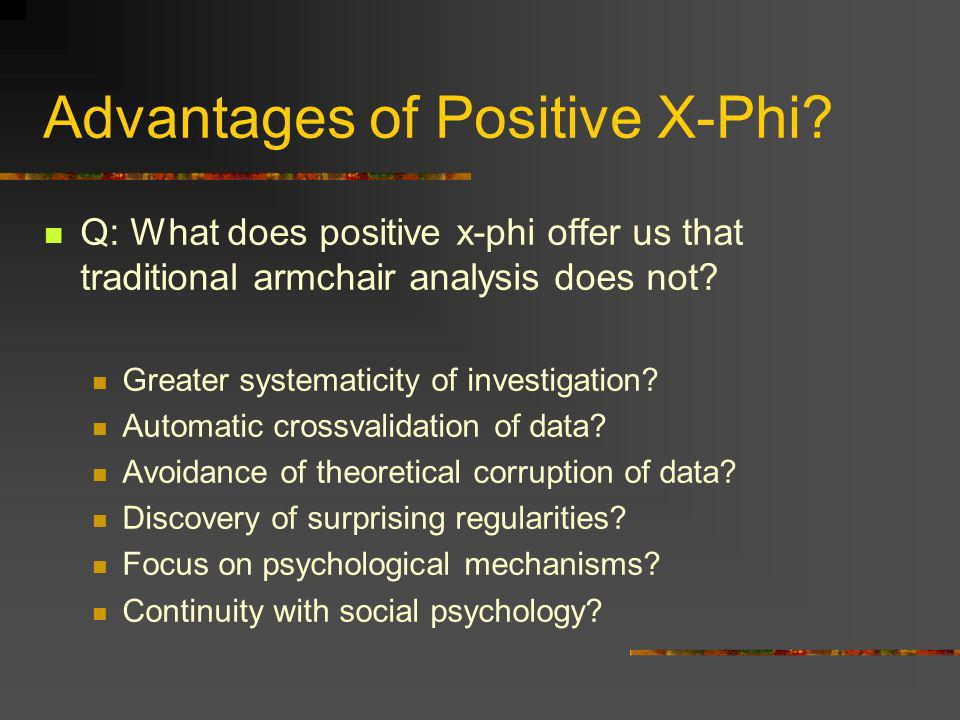 Advantages of Positive X-Phi