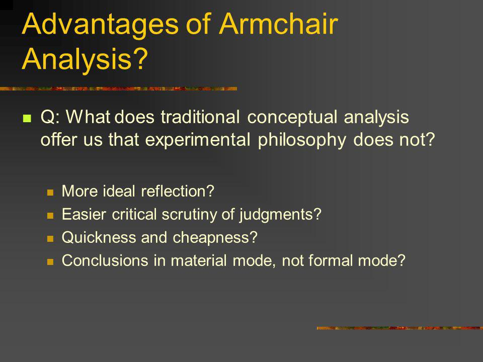 Advantages of Armchair Analysis