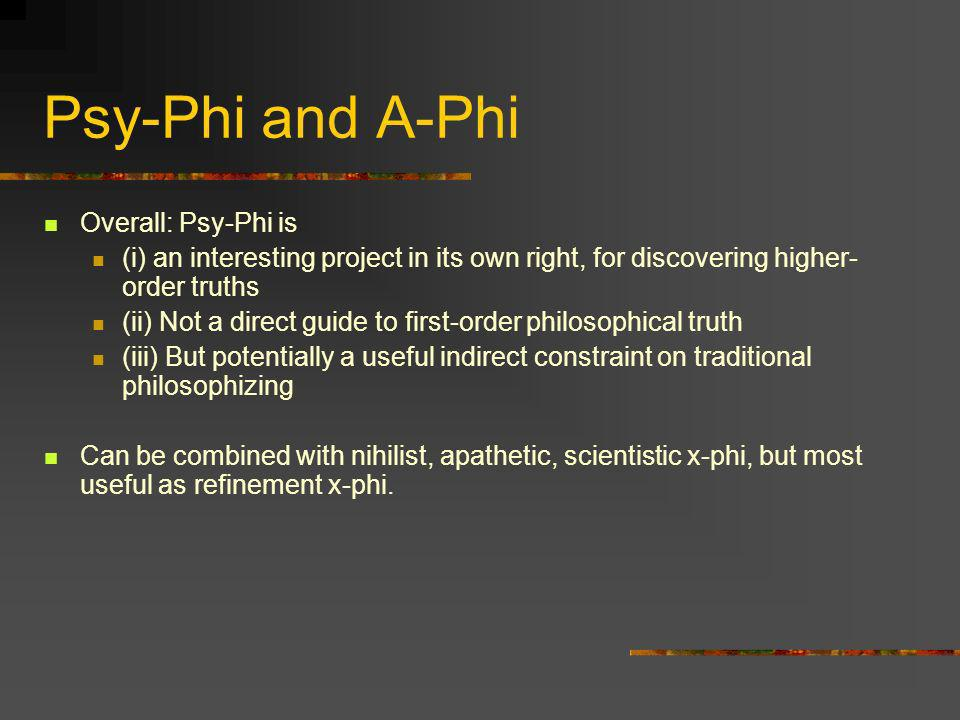 Psy-Phi and A-Phi Overall: Psy-Phi is