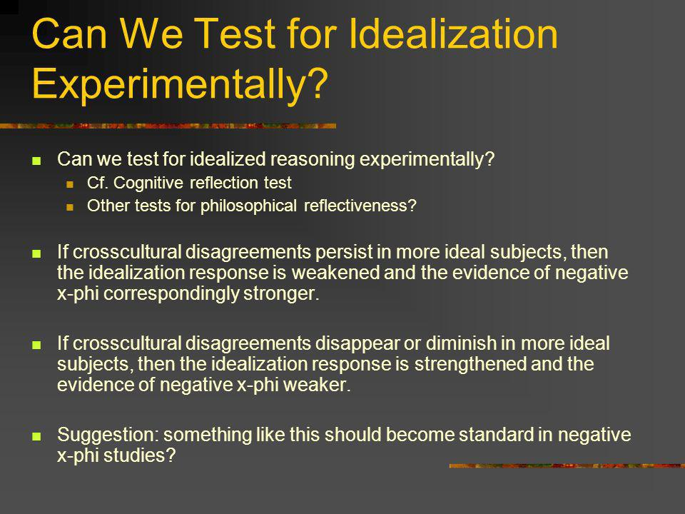 Can We Test for Idealization Experimentally