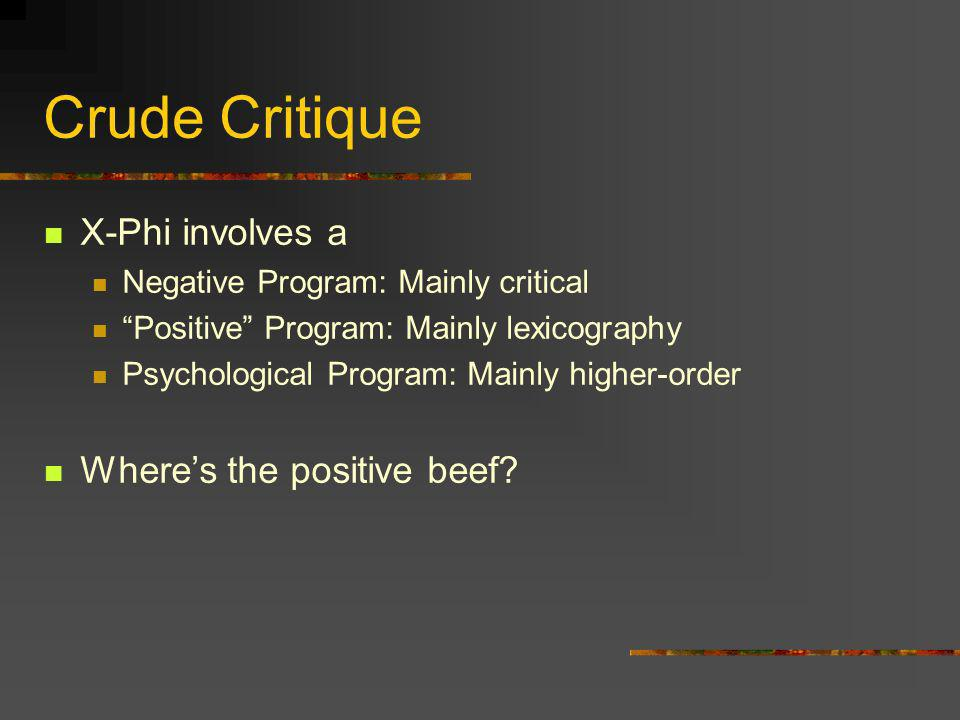 Crude Critique X-Phi involves a Where's the positive beef