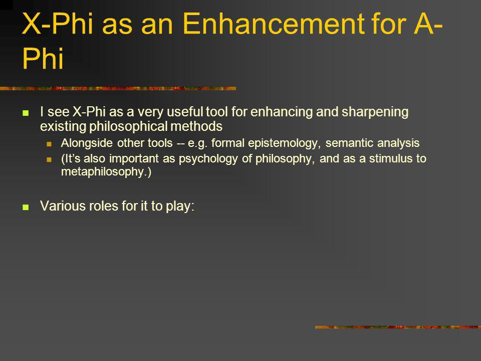 X-Phi as an Enhancement for A-Phi
