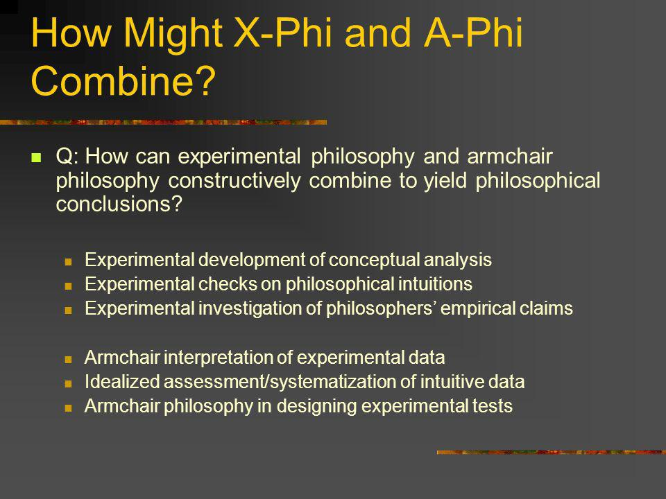 How Might X-Phi and A-Phi Combine