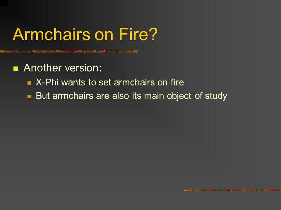 Armchairs on Fire Another version: