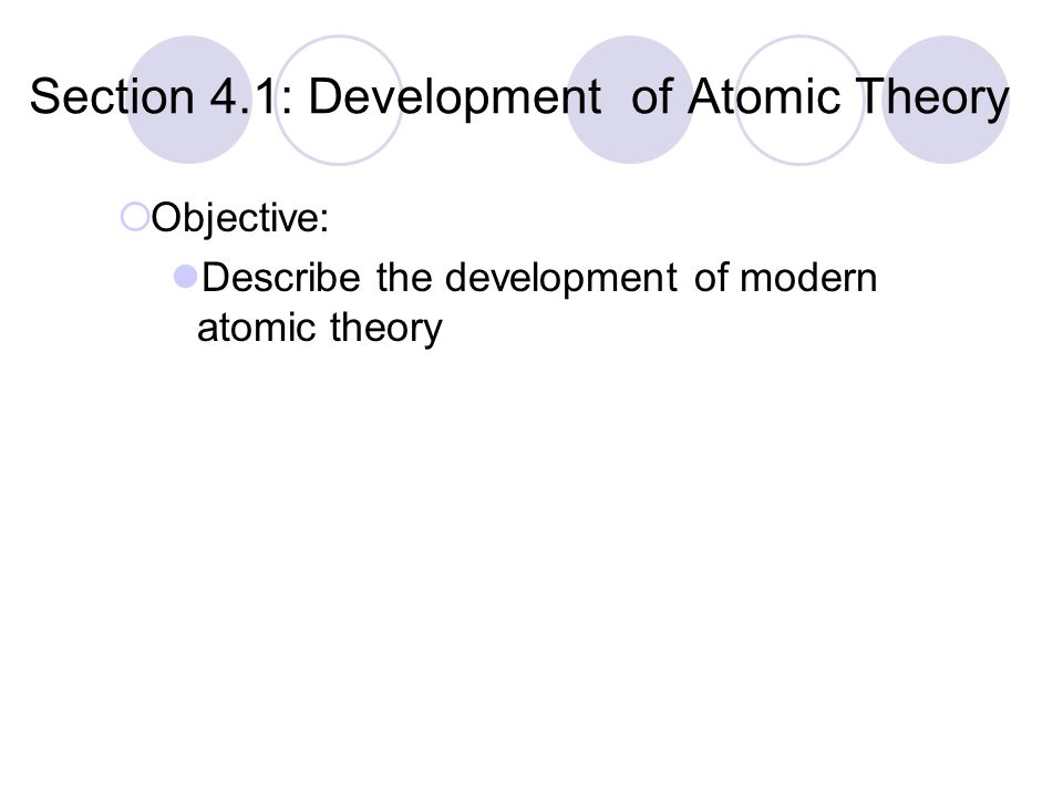 Section 4.1: Development of Atomic Theory