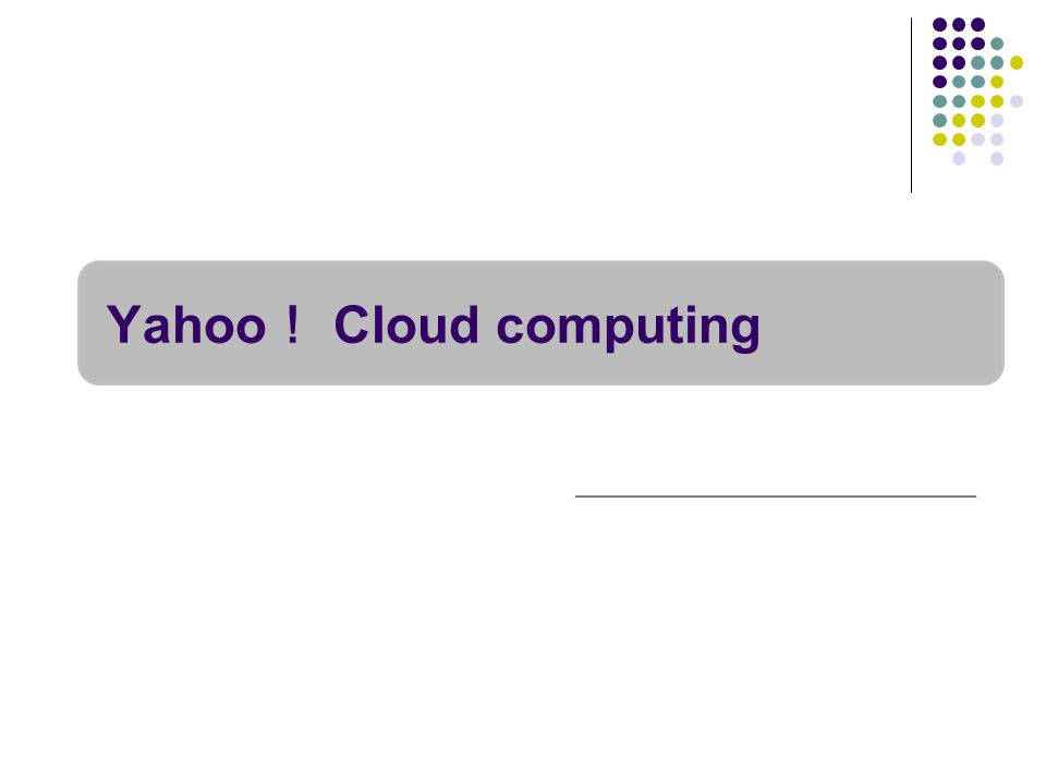 Yahoo! Cloud computing
