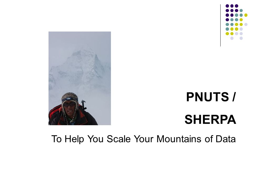 PNUTS / SHERPA To Help You Scale Your Mountains of Data