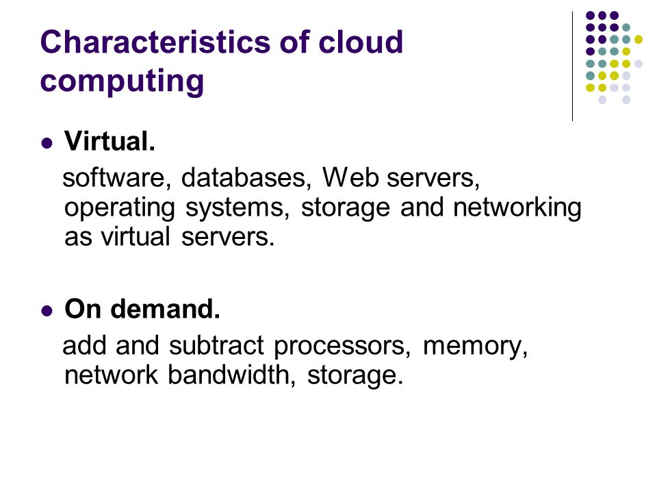 Characteristics of cloud computing
