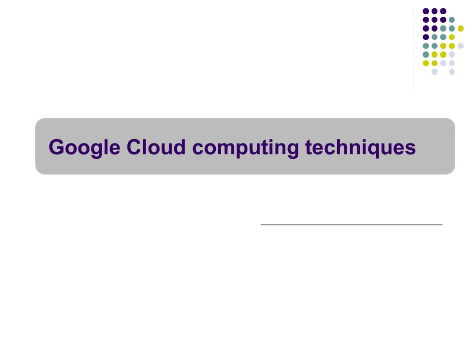 Google Cloud computing techniques