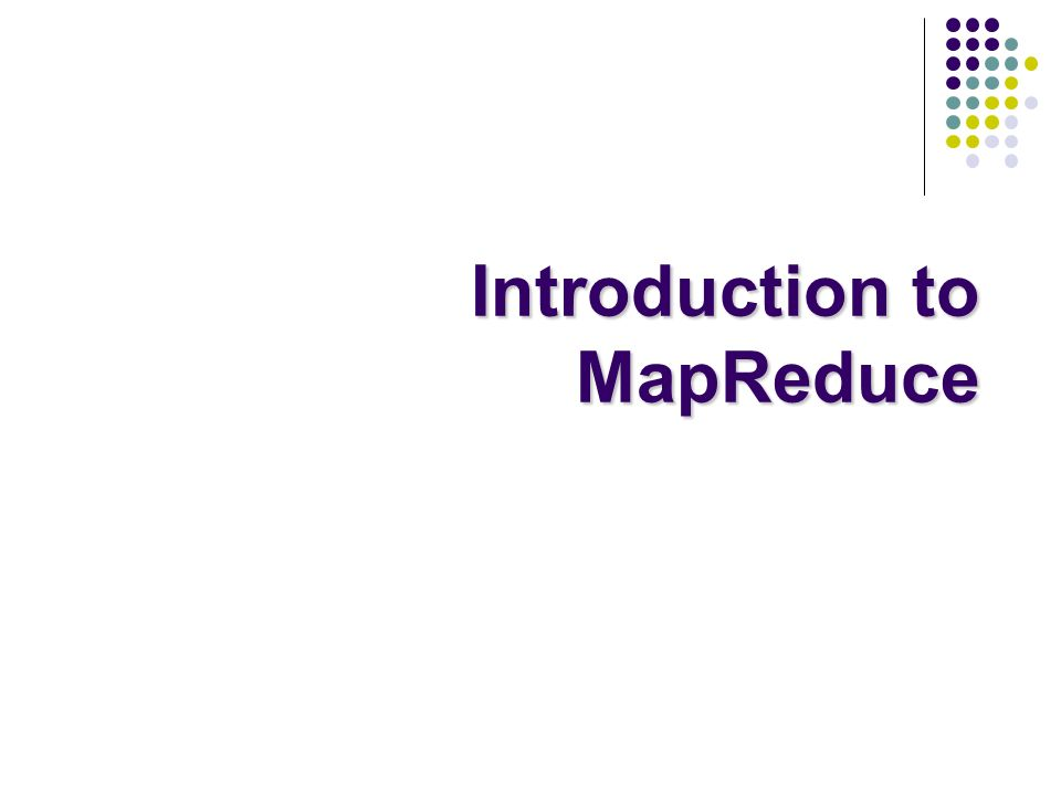 Introduction to MapReduce