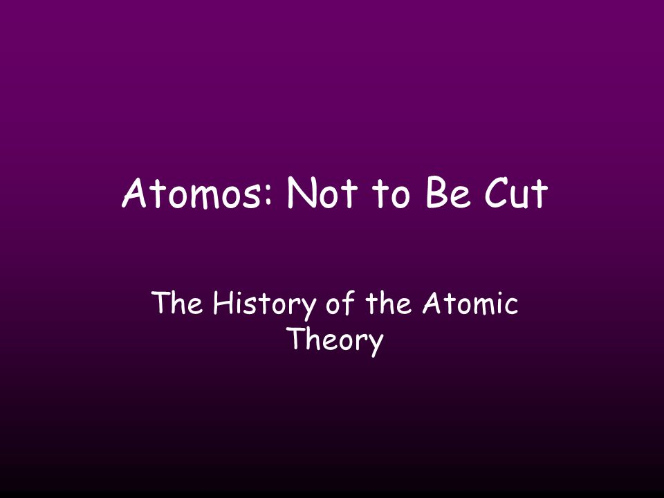 The History of the Atomic Theory