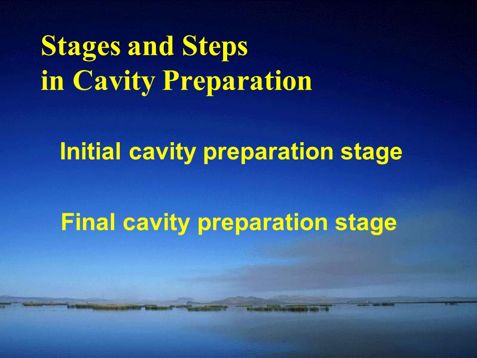Stages and Steps in Cavity Preparation