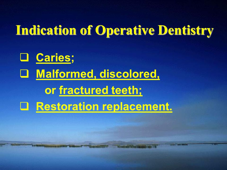 Indication of Operative Dentistry