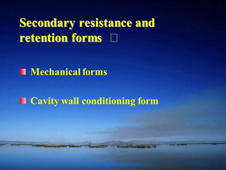 Secondary resistance and retention forms Ⅱ