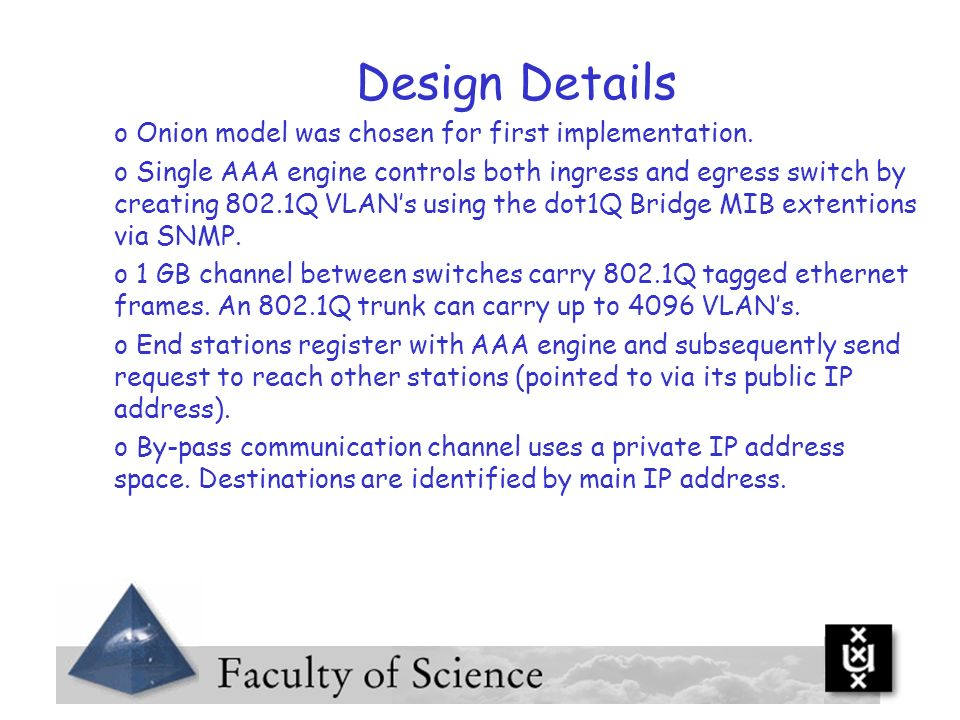 Design Details Onion model was chosen for first implementation.