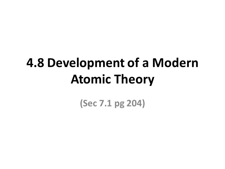 development of modern atomic theory essay Development of modern atomic theory -- a summary jj thomson--discovered sub-atomic particles common to all elements in cathode ray tube experiments.