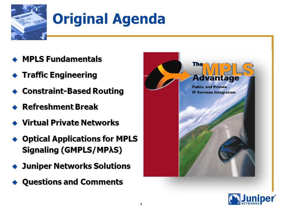 Original Agenda MPLS Fundamentals Traffic Engineering
