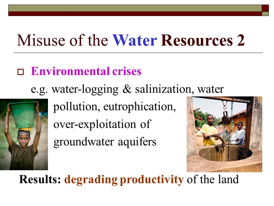 water misuse Feature story water abuse and  acknowledged that greenhouse gas emission-fuelled climate change is having a profound and negative impact on fresh water systems.