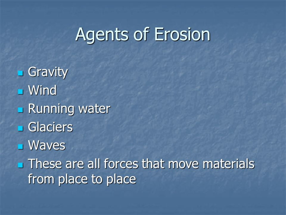the relationship of gravity to all agents erosion