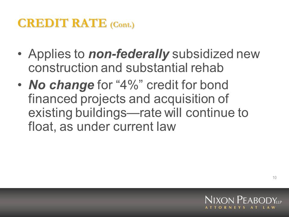 CREDIT RATE (Cont.) Applies to non-federally subsidized new construction and substantial rehab.