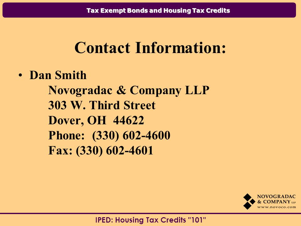 Contact Information: Dan Smith. Novogradac & Company LLP. 303 W. Third Street. Dover, OH 44622.