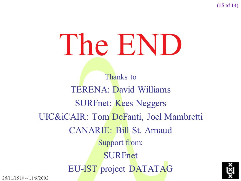 The END TERENA: David Williams SURFnet: Kees Neggers