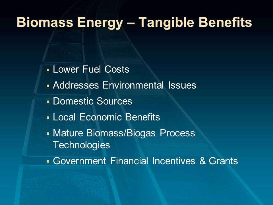 Biomass Energy – Tangible Benefits