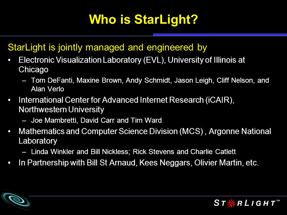 Who is StarLight StarLight is jointly managed and engineered by