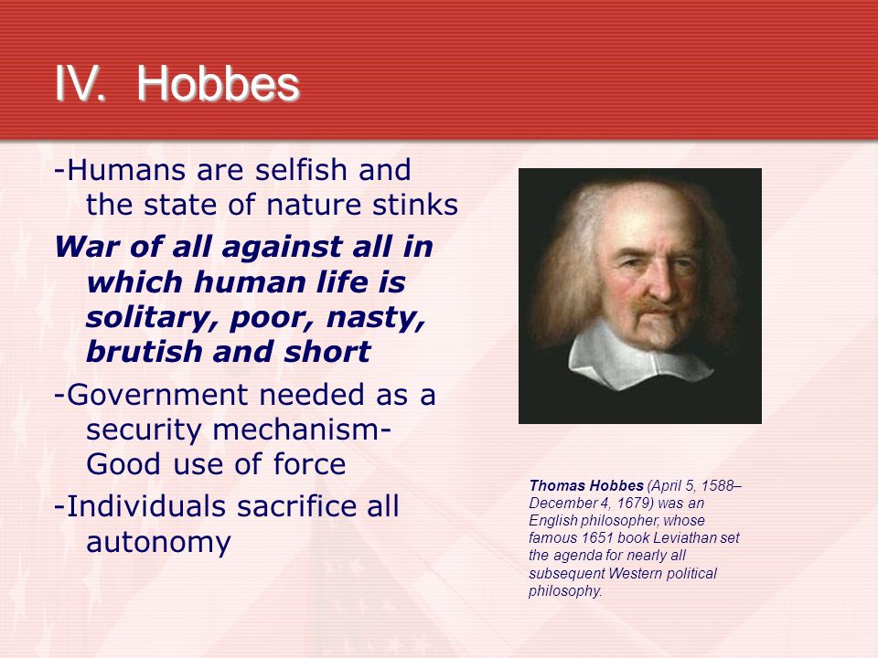 hobbes argument for a nasty state of nature philosophy essay Rubric: this essay sets out a critical interpretation, in the light of modern  scholarship, of the  hobbes's first argument in favour of the doctrine of absolute  sovereignty is  not because they are fundamentally nasty or brutish, but  because they are  hobbes characterises the natural, hypothetical, state of man  as one in which.