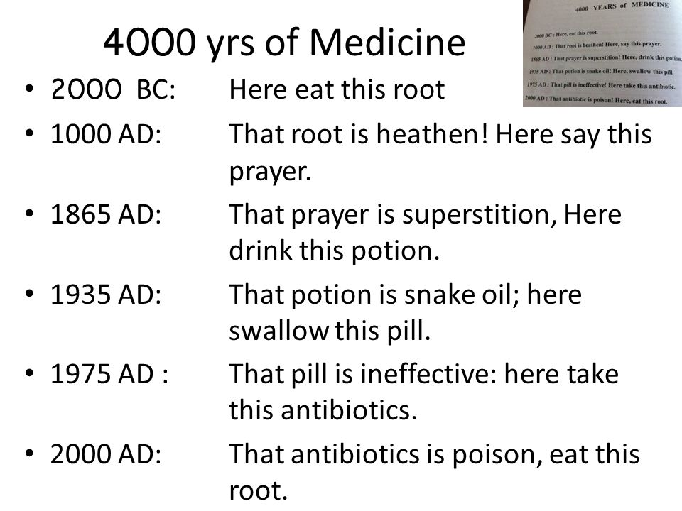 4000 yrs of Medicine 2000 BC: Here eat this root